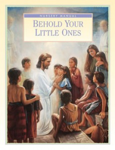 lds nursery manual - fhe online resource