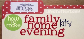 how to make a family home evening kit / free printables to make your own