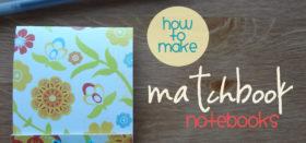 how to make a matchbook notebook