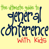 general conference with kids guide
