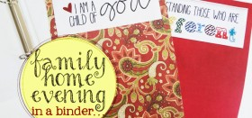 an organized family home evening – in a binder