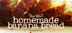 the best homemade banana bread recipe