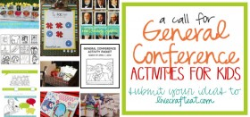a call for all your general conference with kids ideas!