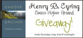 President Henry B. Eyring: Choose Higher Ground – review & giveaway