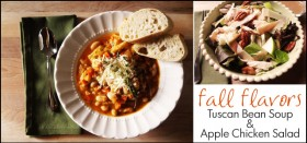 Fall Flavors :: Tuscan Bean Soup & Apple Chicken Salad