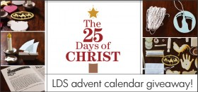 25 Days of Christ :: LDS Advent Calendar Giveaway!