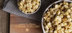 sweet & chewy & gooey homemade caramel popcorn recipe