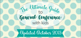 activities, packets, and other ideas for general conference with kids, october 2015