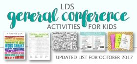 general conference activities for kids :: the ultimate guide! updated for september/october 2017